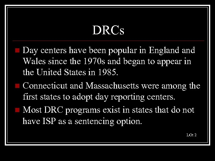 DRCs Day centers have been popular in England Wales since the 1970 s and