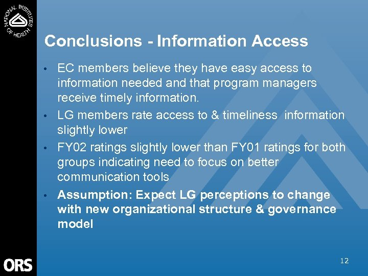 Conclusions - Information Access • • EC members believe they have easy access to