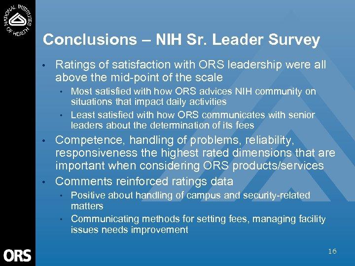 Conclusions – NIH Sr. Leader Survey • Ratings of satisfaction with ORS leadership were