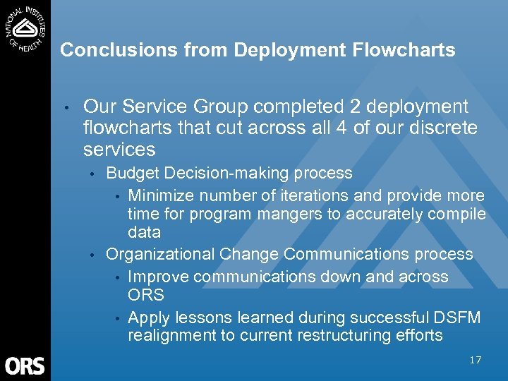 Conclusions from Deployment Flowcharts • Our Service Group completed 2 deployment flowcharts that cut