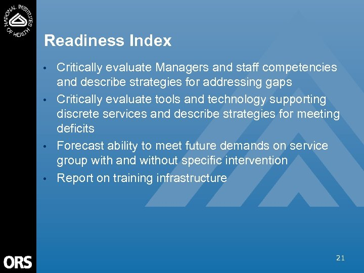 Readiness Index • • Critically evaluate Managers and staff competencies and describe strategies for
