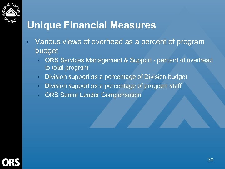 Unique Financial Measures • Various views of overhead as a percent of program budget