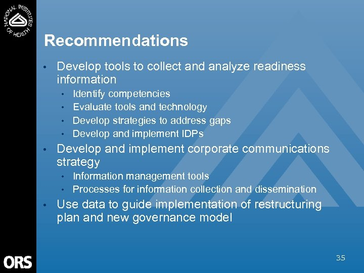 Recommendations • Develop tools to collect and analyze readiness information • • • Develop