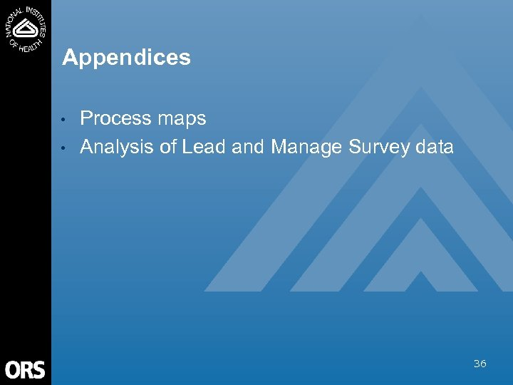 Appendices • • Process maps Analysis of Lead and Manage Survey data 36