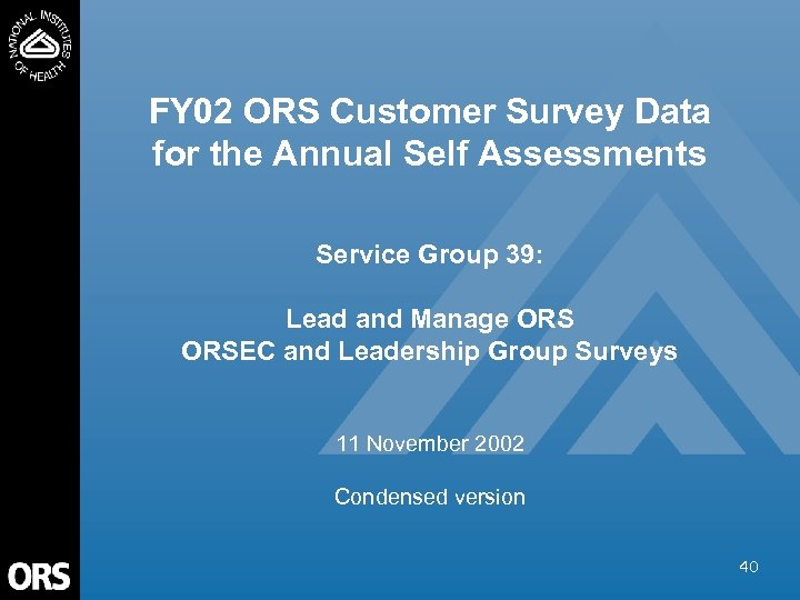 FY 02 ORS Customer Survey Data for the Annual Self Assessments Service Group 39: