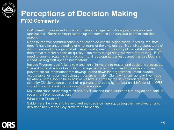 Perceptions of Decision Making FY 02 Comments • • • ORS needs to implement