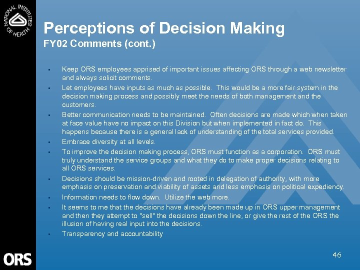 Perceptions of Decision Making FY 02 Comments (cont. ) • • • Keep ORS
