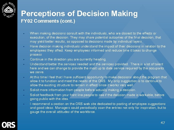 Perceptions of Decision Making FY 02 Comments (cont. ) • • When making decisions