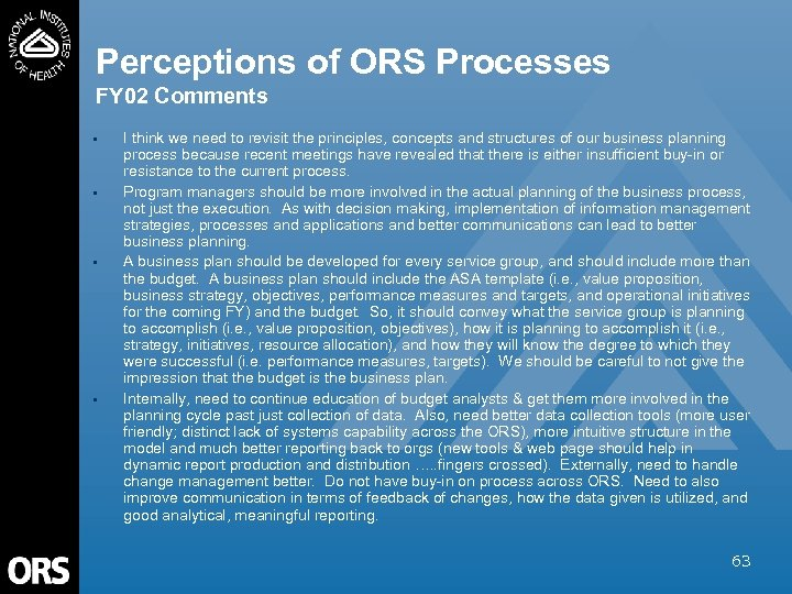 Perceptions of ORS Processes FY 02 Comments • • I think we need to