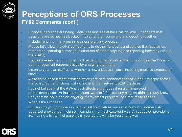 Perceptions of ORS Processes FY 02 Comments (cont. ) • • • Financial decisions