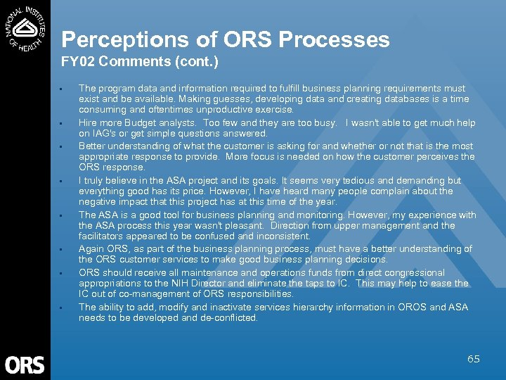 Perceptions of ORS Processes FY 02 Comments (cont. ) • • The program data