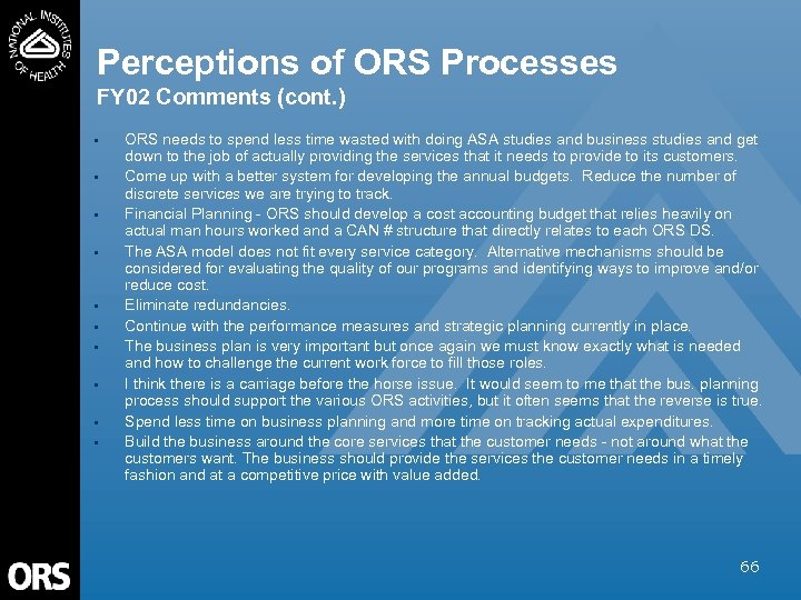 Perceptions of ORS Processes FY 02 Comments (cont. ) • • • ORS needs