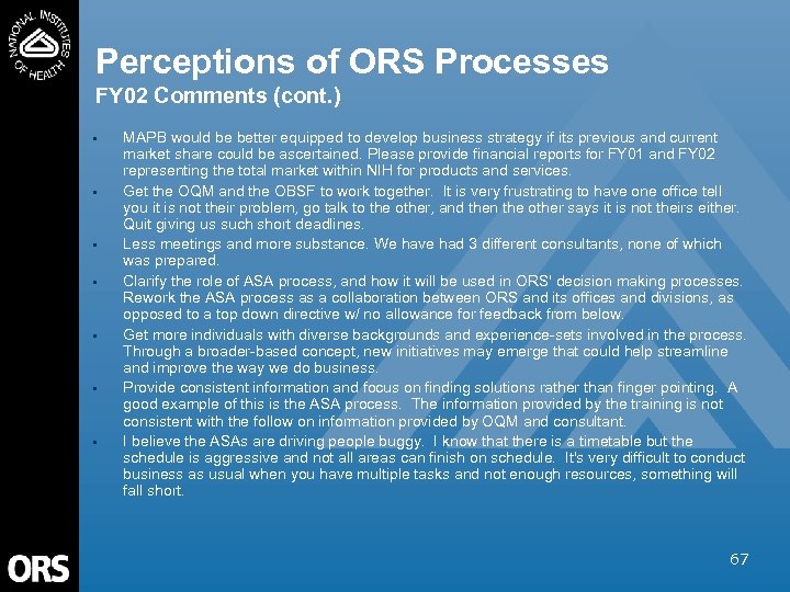 Perceptions of ORS Processes FY 02 Comments (cont. ) • • MAPB would be