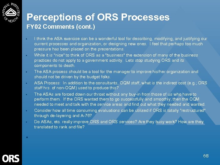 Perceptions of ORS Processes FY 02 Comments (cont. ) • • I think the