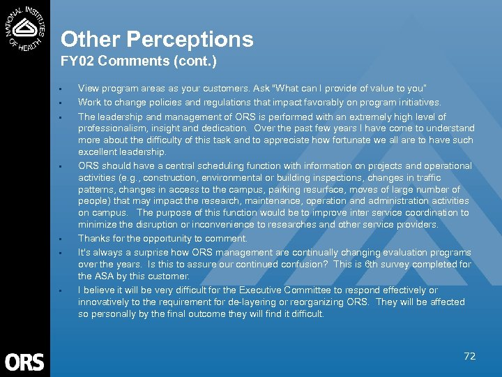 Other Perceptions FY 02 Comments (cont. ) • • View program areas as your