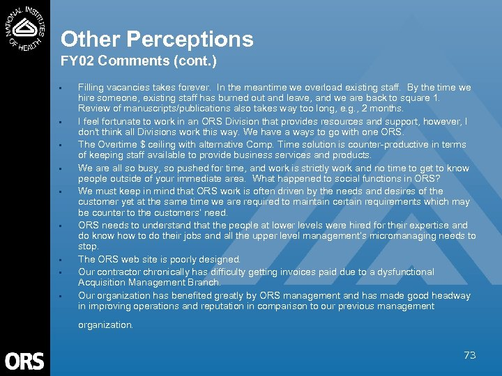Other Perceptions FY 02 Comments (cont. ) • • • Filling vacancies takes forever.