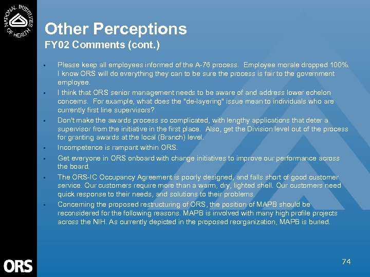 Other Perceptions FY 02 Comments (cont. ) • • Please keep all employees informed