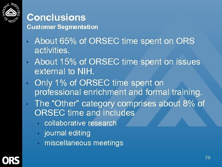 Conclusions Customer Segmentation • • About 65% of ORSEC time spent on ORS activities.