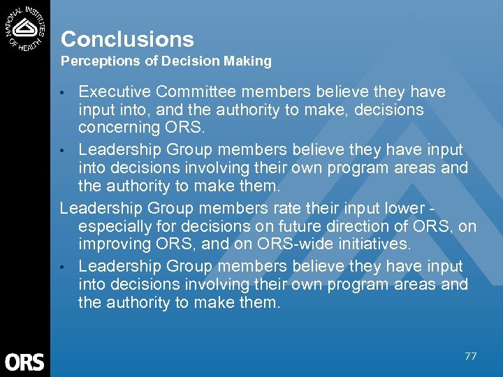 Conclusions Perceptions of Decision Making Executive Committee members believe they have input into, and