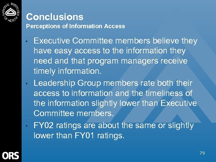 Conclusions Perceptions of Information Access • • • Executive Committee members believe they have