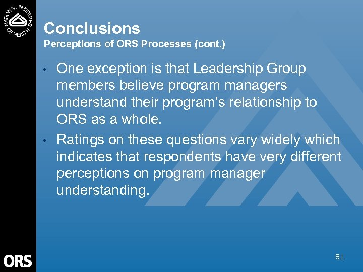 Conclusions Perceptions of ORS Processes (cont. ) • • One exception is that Leadership