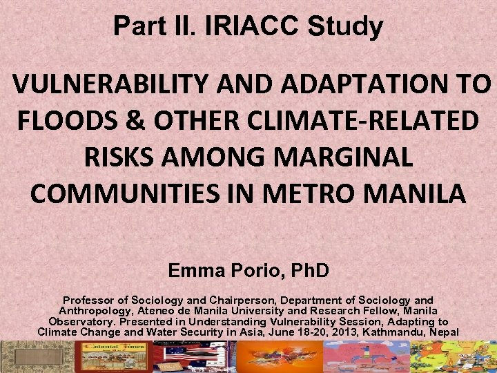Part II. IRIACC Study VULNERABILITY AND ADAPTATION TO FLOODS & OTHER CLIMATE-RELATED RISKS AMONG