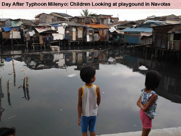 Day After Typhoon Milenyo: Children Looking at playgound in Navotas