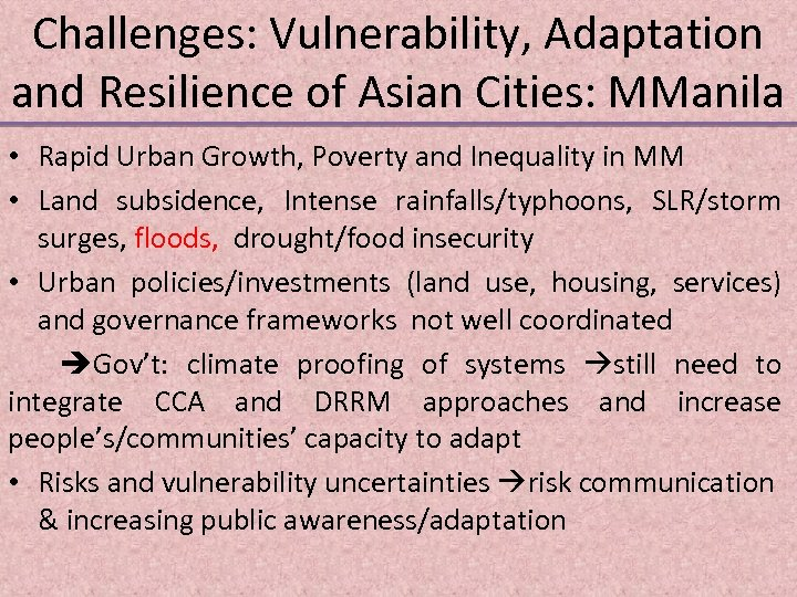 Challenges: Vulnerability, Adaptation and Resilience of Asian Cities: MManila • Rapid Urban Growth, Poverty