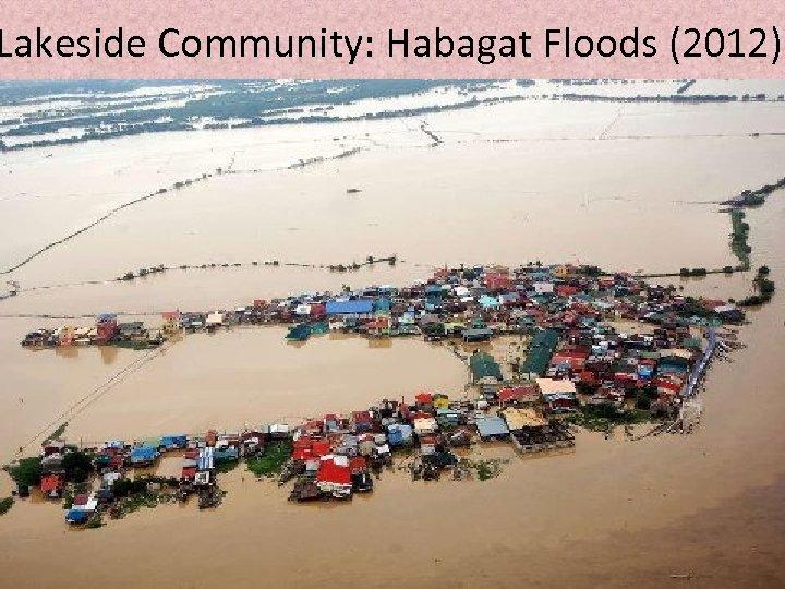 Lakeside Community: Habagat Floods (2012)