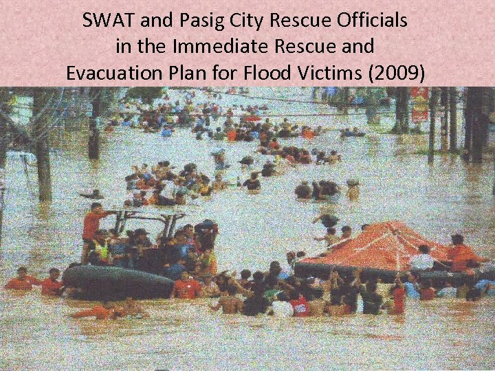 SWAT and Pasig City Rescue Officials in the Immediate Rescue and Evacuation Plan for