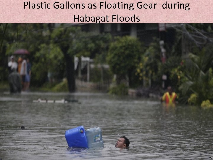 Plastic Gallons as Floating Gear during Habagat Floods
