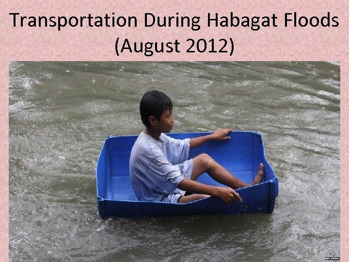 Transportation During Habagat Floods (August 2012)