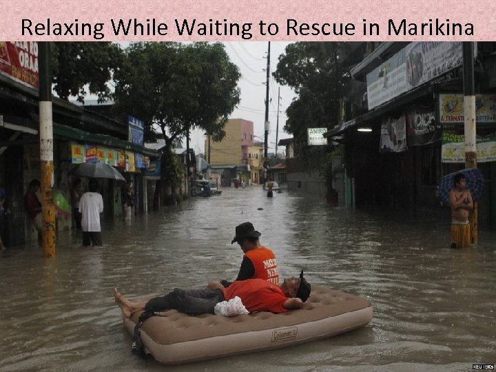 Relaxing While Waiting to Rescue in Marikina