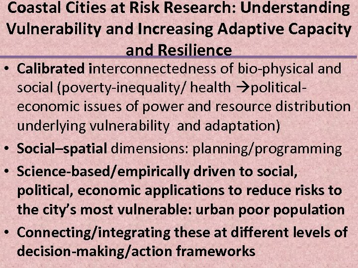 Coastal Cities at Risk Research: Understanding Vulnerability and Increasing Adaptive Capacity and Resilience •
