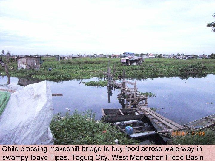 . . Child crossing makeshift bridge to buy food across waterway in swampy Ibayo