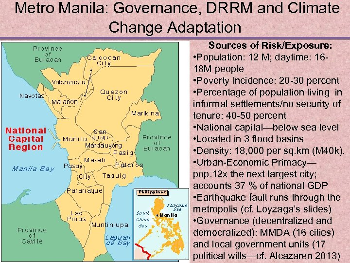Metro Manila: Governance, DRRM and Climate Change Adaptation Sources of Risk/Exposure: • Population: 12