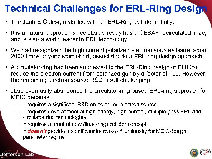 Technical Challenges for ERL-Ring Design • The JLab EIC design started with an ERL-Ring
