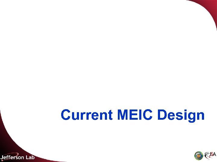 Current MEIC Design