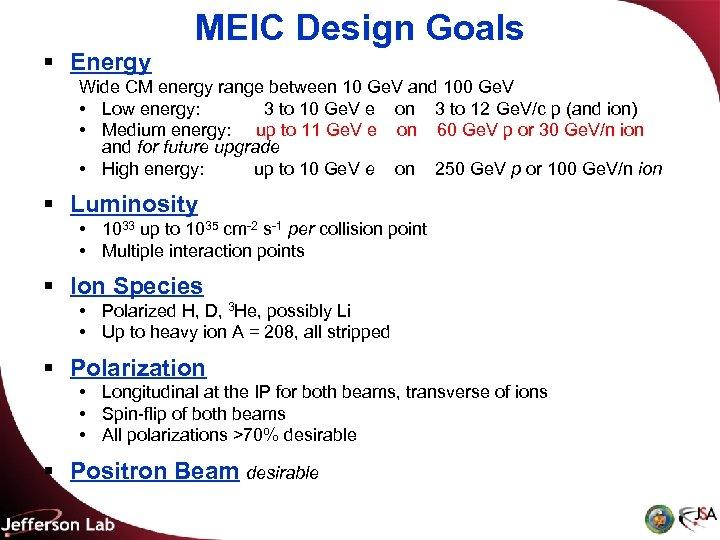 MEIC Design Goals § Energy Wide CM energy range between 10 Ge. V and