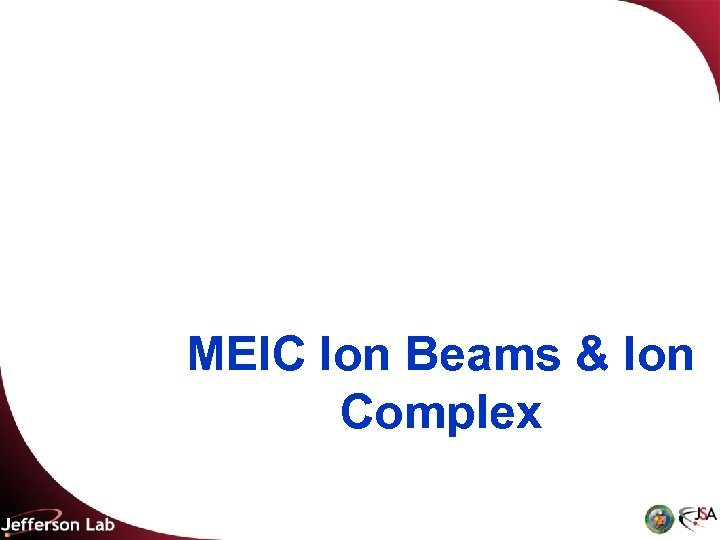 MEIC Ion Beams & Ion Complex