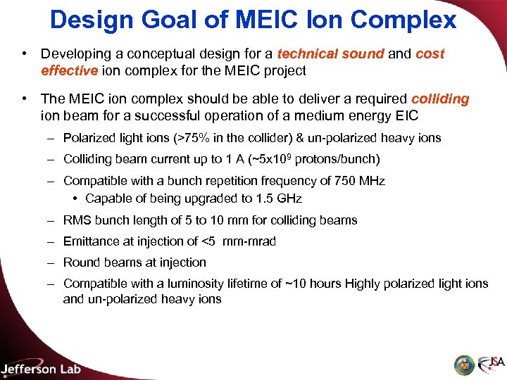 Design Goal of MEIC Ion Complex • Developing a conceptual design for a technical