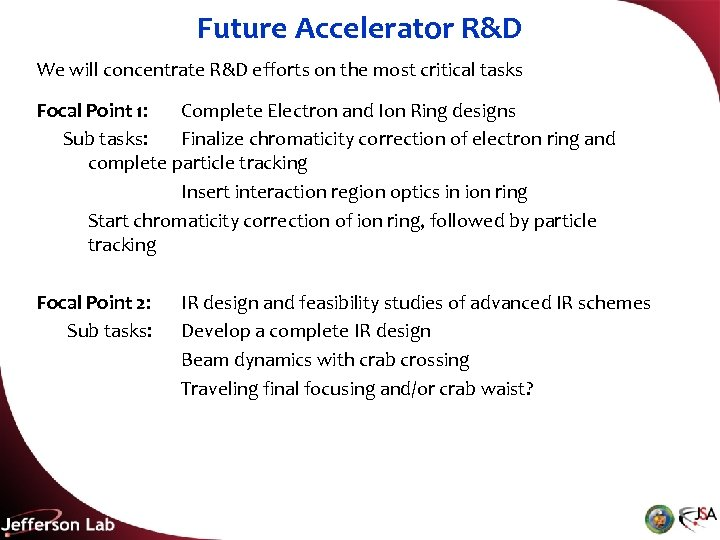 Future Accelerator R&D We will concentrate R&D efforts on the most critical tasks Focal