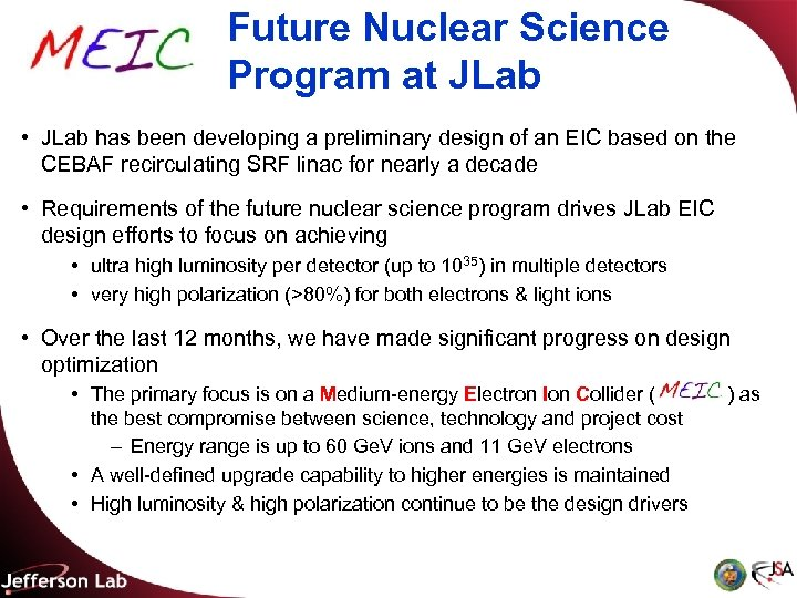 Future Nuclear Science Program at JLab • JLab has been developing a preliminary design