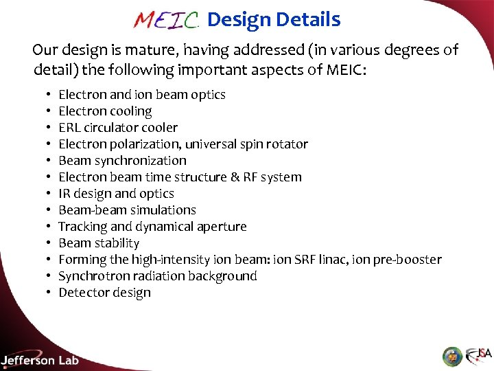 MEIC Design Details Our design is mature, having addressed (in various degrees of detail)