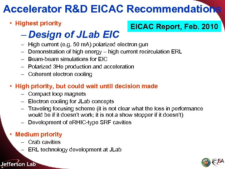 Accelerator R&D EICAC Recommendations • Highest priority – Design of JLab EIC – –