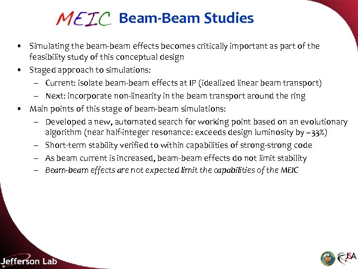 Beam-Beam Studies • Simulating the beam-beam effects becomes critically important as part of the