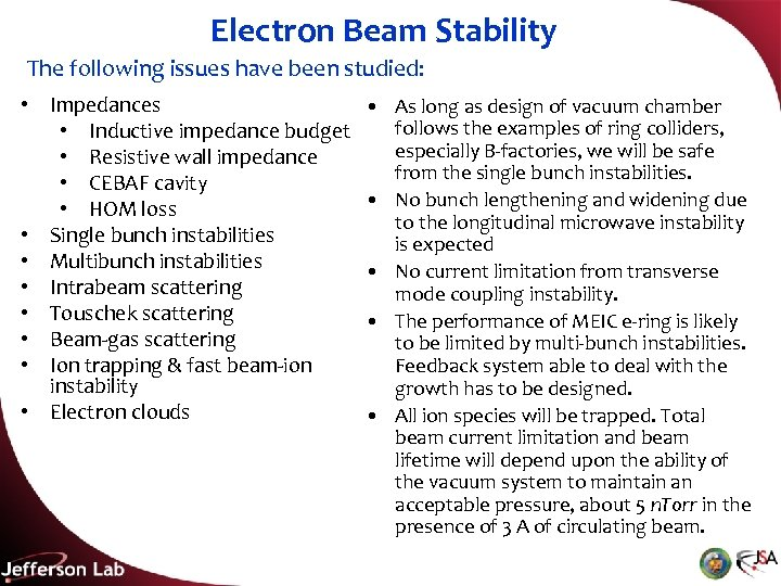 Electron Beam Stability The following issues have been studied: • Impedances • Inductive impedance