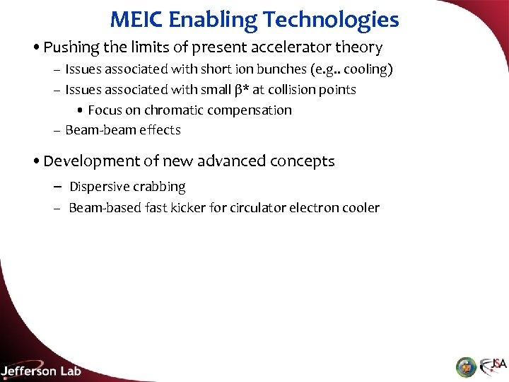 MEIC Enabling Technologies • Pushing the limits of present accelerator theory – Issues associated