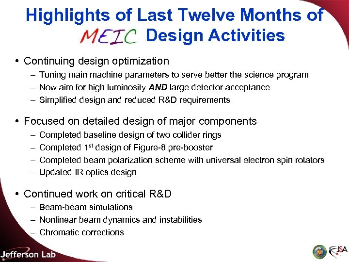 Highlights of Last Twelve Months of MEIC Design Activities • Continuing design optimization –