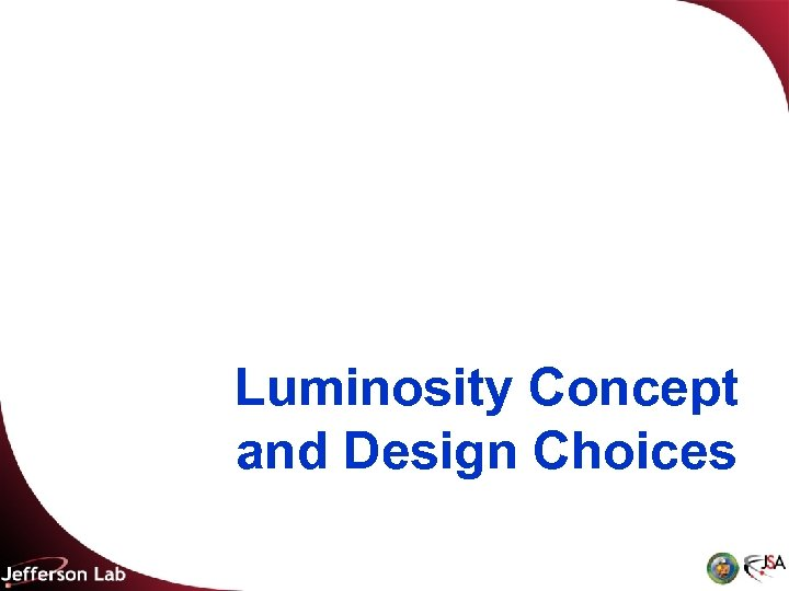 Luminosity Concept and Design Choices